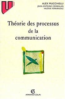 Th�orie des processus de la communication par Mucchielli