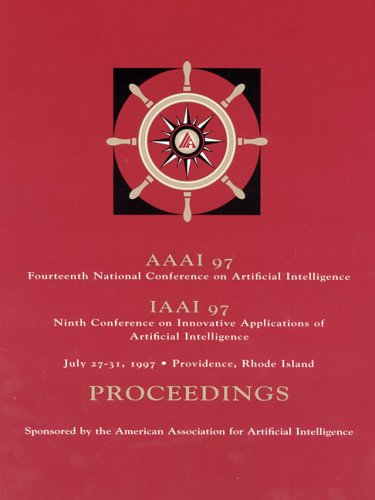 AAAI-97: Proceedings of the Fourteenth National Conference on Artificial Intelligence and                 The Ninth Annual Conference on Innovative Applications of Artificial                 Intelligence