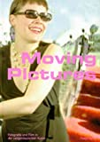 Moving Pictures.