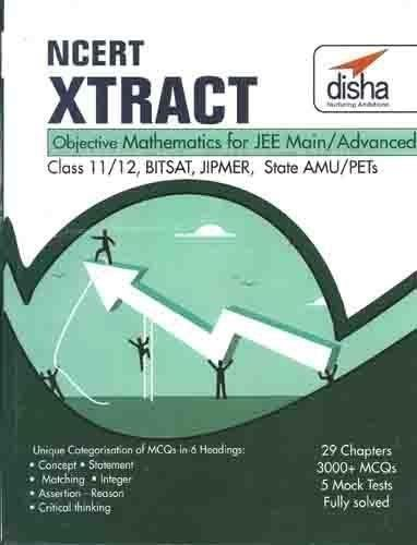 NCERT Xtract - Objective Mathematics for JEE Main, JEE Adv, Class 11/ 12, BITSAT, State PETs