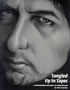 Tangled: A Recording History of Bob Dylan Glen Dundas