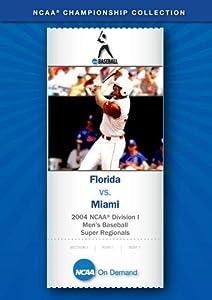 2004 NCAA(r) Division I  Men's Baseball Super Regionals - Florida vs. Miami