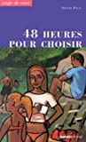 img - for 48 heures pour choisir book / textbook / text book