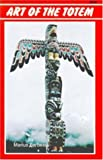 img - for Art of the Totem: Totem Poles of the Northwest Coastal Indians book / textbook / text book