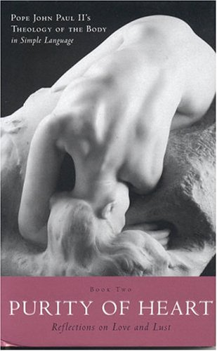 Purity of Heart: Reflections on Lust and Love, Sam Torode