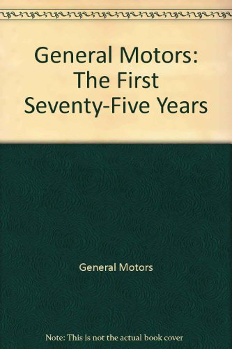 general-motors-the-first-75-years