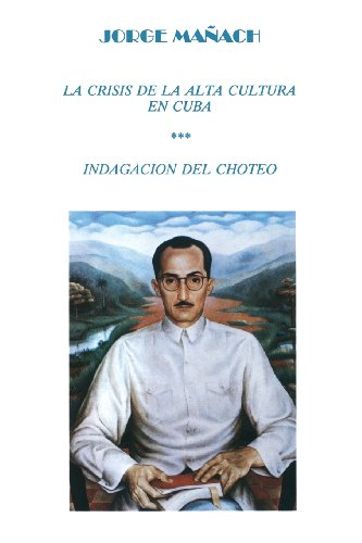 La Crisis de La Alta Cultura * Indagacion del Choteo (Colecciaon Cuba y Sus Jueces)