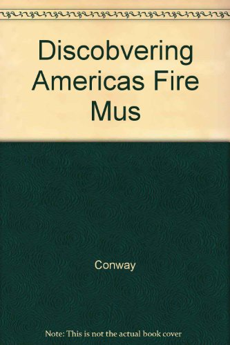 Discobvering Americas Fire Mus