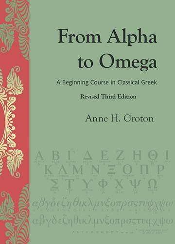 From Alpha to Omega, An Introduction to Classical Greek,...