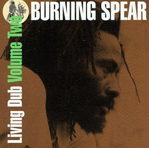 Burning Spear - Living Dub, Vol. 2 - Zortam Music