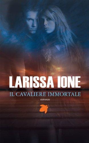 Larissa Ione - Il cavaliere immortale (Fanucci Narrativa)