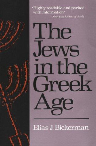The Jews in the Greek Age, ELIAS BICKERMAN