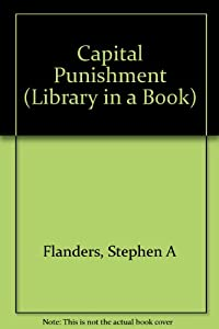 Capital Punishment (Library in a Book): Stephen A. Flanders