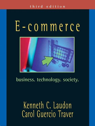 E-Commerce: Business, Technology, Society