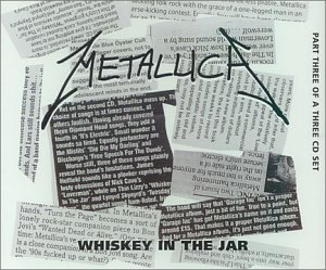 Metallica - Whiskey In The Jar (Australian Tour Single Pt. 3) - Zortam Music