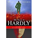 My Name Is Hardly (My Temporary Life Trilogy)