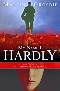 (FREE on 10/21) My Name Is Hardly-book Two Of The My Temporary Life Trilogy by Martin Crosbie - http://eBooksHabit.com