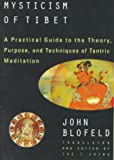 The Tantric Mysticism of Tibet: A Practical Guide to the Theory, Purpose, and Techniques ofTantric Meditation (0140193367) by Blofeld, John