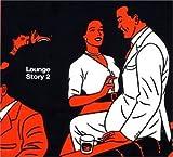 echange, troc Various Artists - Lounge Story 2