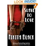 Slave To Love (sizzling erotic thriller noir - full length)