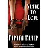 Slave To Love (sizzling erotic thriller noir - full length) ~ Nikita Black