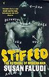 Stiffed: The Betrayal of Modern Man (0099304910) by Faludi, Susan