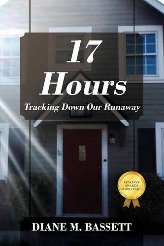 Book: 17 Hours - Tracking Down Our Runaway by Diane M. Bassett