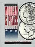 img - for Comprehensive Catalog and Encyclopedia of Morgan and Peace Dollars book / textbook / text book