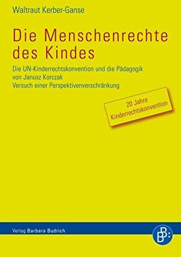 die-menschenrechte-des-kindes-die-un-kinderrechtskonvention-und-die-padagogik-von-janusz-korczak-die