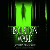 Isolation Ward | [Joshua Spanogle]