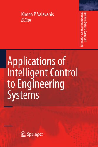 Applications of Intelligent Control to Engineering Systems: In Honour of Dr. G. J. Vachtsevanos (Intelligent Systems, Control and Automation: Science and Engineering) (Tapa Blanda)