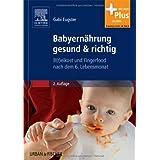 """Babyern�hrung gesund & richtig: B(r)eikost und Fingerfood nach dem 6. Lebensmonatvon """"Gabi Eugster"""""""