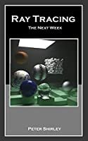 Ray Tracing: the Next Week Front Cover
