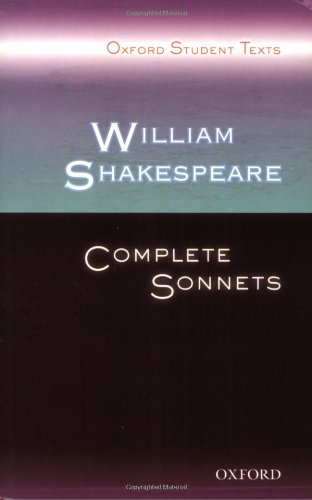William Shakespeare: Complete Sonnets (Oxford Student Texts)