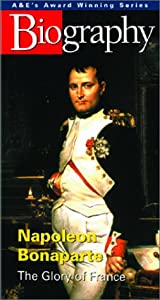 Biography - Napoleon Bonaparte: The Glory of France [VHS]