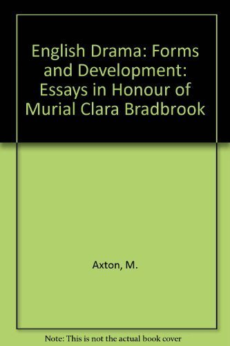 english-drama-forms-and-development-essays-in-honour-of-murial-clara-bradbrook-by-m-axton-1977-10-20
