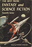 img - for THE BEST FROM FANTASY AND SCIENCE FICTION (7th) (7) Seventh Series: The Wines of Earth; Adjustment; The Cage; Mr Stilwell's Stage; Venture to the Moon; Expedition; Rescue; Between the Thunder and the Sun; A Point of Law; The Wild Wood; Dodger Fan book / textbook / text book