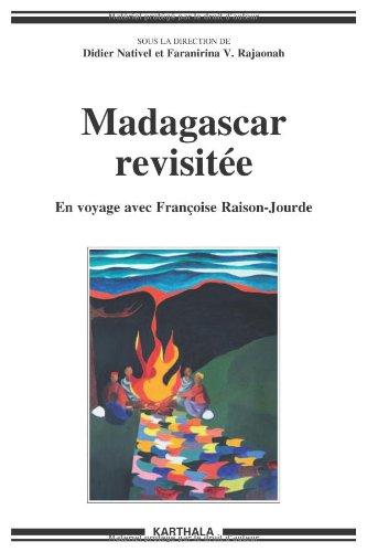 Madagascar revisitée - En voyage avec Françoise Raison-Jourde
