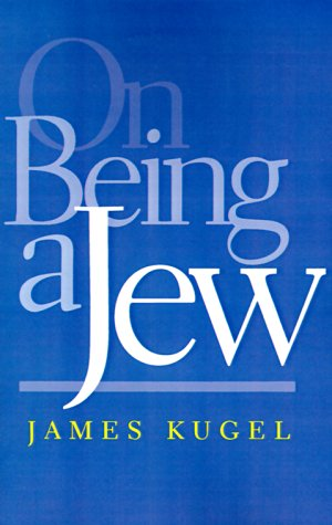 On Being a Jew, JAMES L. KUGEL
