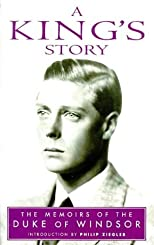 A King's Story - The Memoirs of the Duke of Windsor