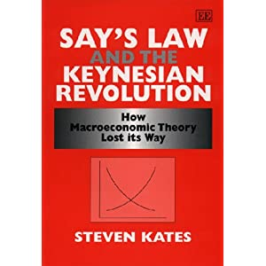 Amazon.com: Say's Law and the Keynesian Revolution: How ...