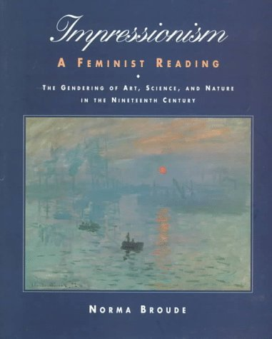 Impressionism: A Feminist Reading: The Gendering Of Art, Science, And Nature In The Nineteenth Century PDF
