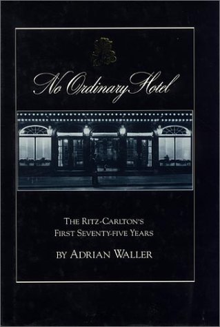 no-ordinary-hotel-the-ritz-carltons-first-seventy-five-years