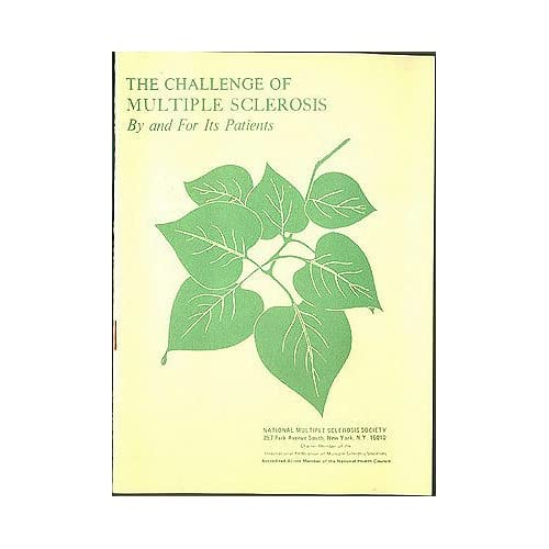 The Challenge of Multiple Sclerosis, By and For Its Patients, National Multiple Sclerosis Society