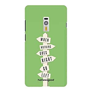 HomeSoGood When Nothing Goes Right Go Left Green 3D Mobile Case For OnePlus 2 (Back Cover)