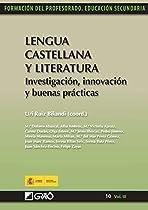 Lengua Castellana Y Literatura. Investigación, Innovación Y Buenas Prácticas (spanish Edition)