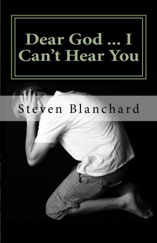 Dear God ... I Can't Hear You: does God really answer prayers?