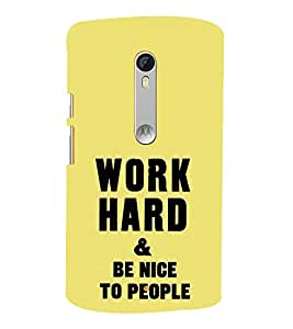 Work Hard & Be Nice to People 3D Hard Polycarbonate Designer Back Case Cover for Motoroal Moto X Style