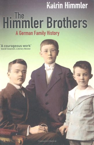 The Himmler Brothers: A German Family History