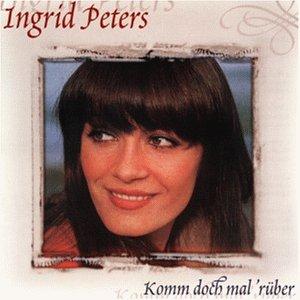 Ingrid Peters - Komm Doch Mal Rüber - Zortam Music